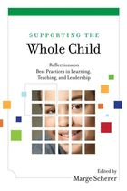 Supporting the Whole Child: Reflections on Best Practices in Learning, Teaching, and Leadership image