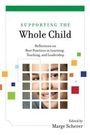Supporting the Whole Child: Reflections on Best Practices in Learning, Teaching, and Leadership cover