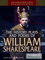 The History Plays and Poems of William Shakespeare cover