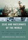 Seas and Waterways of the World: An Encyclopedia of History, Uses, and Issues cover
