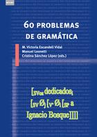 60 problemas de gram   tica: dedicados a Ignacio Bosque