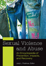 Sexual Violence and Abuse: An Encyclopedia of Prevention, Impacts, and Recovery cover