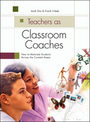 Teachers as Classroom Coaches: How to Motivate Students Across the Content Areas cover