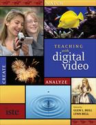 Teaching with Digital Video: Watch, Analyze, Create