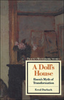 A Doll's House: Ibsen's Myth of Transformation cover
