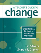 A Teachers Guide to Change: Understanding, Navigating, and Leading the Process