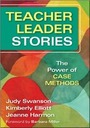 Teacher Leader Stories: The Power of CASE METHODS cover