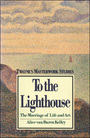 To the Lighthouse: The Marriage of Life and Art cover