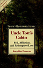 Uncle Tom's Cabin: Evil, Affliction, and Redemptive Love cover