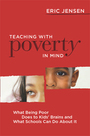 Teaching with Poverty in Mind: What Being Poor Does to Kids' Brains and What Schools Can Do About It cover