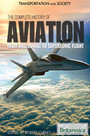 The Complete History of Aviation: From Ballooning to Supersonic Flight cover
