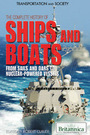 The Complete History of Ships and Boats: From Sails and Oars to Nuclear-Powered Vessels cover