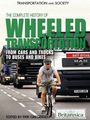 The Complete History of Wheeled Transportation: From Cars and Trucks to Buses and Bikes cover