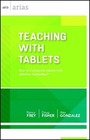 Teaching with Tablets: How do I integrate tablets with effective instruction? cover