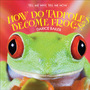 How Do Tadpoles Become Frogs? cover
