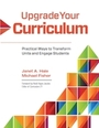 Upgrade Your Curriculum: Practical Ways to Transform Units and Engage Students cover