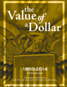 The Value of a Dollar, ed. 5: Prices and Incomes in the United States, 1860-2014