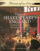 Voices of Shakespeares England: Contemporary Accounts of Elizabethan Daily Life
