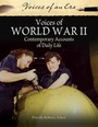 Voices of World War II: Contemporary Accounts of Daily Life cover