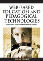 Web-Based Education and Pedagogical Technologies: Solutions for Learning Applications cover