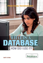 What Is a Database and How Do I Use It? cover