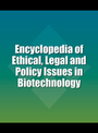 Encyclopedia of Ethical, Legal and Policy Issues in Biotechnology cover