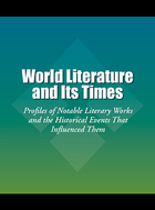 World Literature and Its Times, Vol. 1: Profiles of Notable Literary Works and the Historical Events That Influenced Them