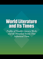 World Literature and Its Times, Vol. 3: Profiles of Notable Literary Works and the Historical Events That Influenced Them cover