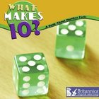 What Makes 10?: A Book About Number Facts