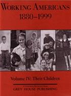 Working Americans, 1880-1999, Vol. 4
