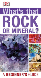 Whats That Rock or Mineral?: A Beginner's Guide