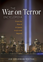 The War on Terror Encyclopedia: From the Rise of Al-Qaeda to 9/11 and Beyond