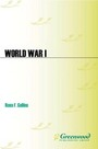 World War I: Primary Documents on Events from 1914 to 1919 cover