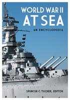 World War II at Sea: An Encyclopedia