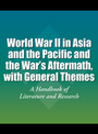 World War II in Asia and the Pacific and the Wars Aftermath, with General Themes: A Handbook of Literature and Research cover