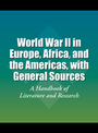 World War II in Europe, Africa, and the Americas, with General Sources: A Handbook of Literature and Research cover