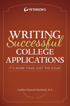 Writing Successful College Applications: It?s More than Just the Essay