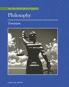 Philosophy: Feminism, ed. , v.