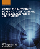 Contemporary Digital Forensic Investigations of Cloud and Mobile Applications, ed. , v.