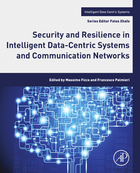 Security and Resilience in Intelligent Data-Centric Systems and Communication Networks, ed. , v.
