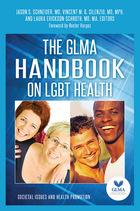 The GLMA Handbook on LGBT Health, ed. , v.