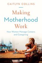 Making Motherhood Work, ed. , v.