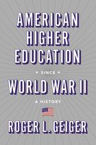 American Higher Education since World War II, ed. , v.