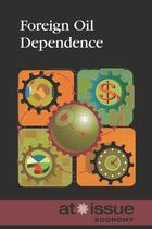 Foreign Oil Dependence, ed. , v.