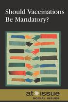 Should Vaccinations be Mandatory?, ed. , v.
