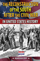 The Reconstruction of the South After the Civil War in United States History, ed. , v.