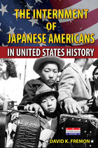 The Internment of Japanese Americans in United States History, ed. , v.