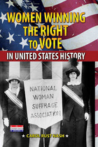 Women Winning the Right to Vote in United States History, ed. , v.