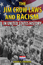 The Jim Crow Laws and Racism in United States History, ed. , v.