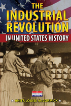 The Industrial Revolution in United States History, ed. , v.